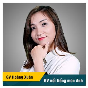 CÔ HOÀNG XUÂN - KHÓA LUYỆN THI THPT QUỐC GIA MÔN ANH NĂM 2018