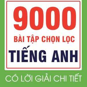 9000 BÀI TẬP CHỌN LỌC THEO CHUYÊN ĐỀ VÀ DẠNG ( CÓ LỜI GIẢI CHI TIẾT)