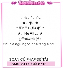 Loi chuc hay nhat 2417 Tin nhắn sms chúc ngủ ngon bằng kí tự đặc biệt dành tặng người yêu