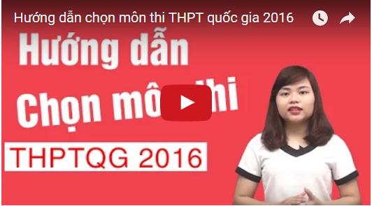 Chiến lược chọn môn thi THPTQG tăng cơ hội đỗ ĐH 2016 (Có Video)