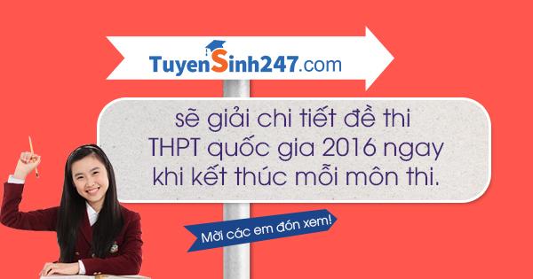 Cách đăng ký nhận đáp án và lời giải chi tiết tất cả các môn thi THPTQG 2016
