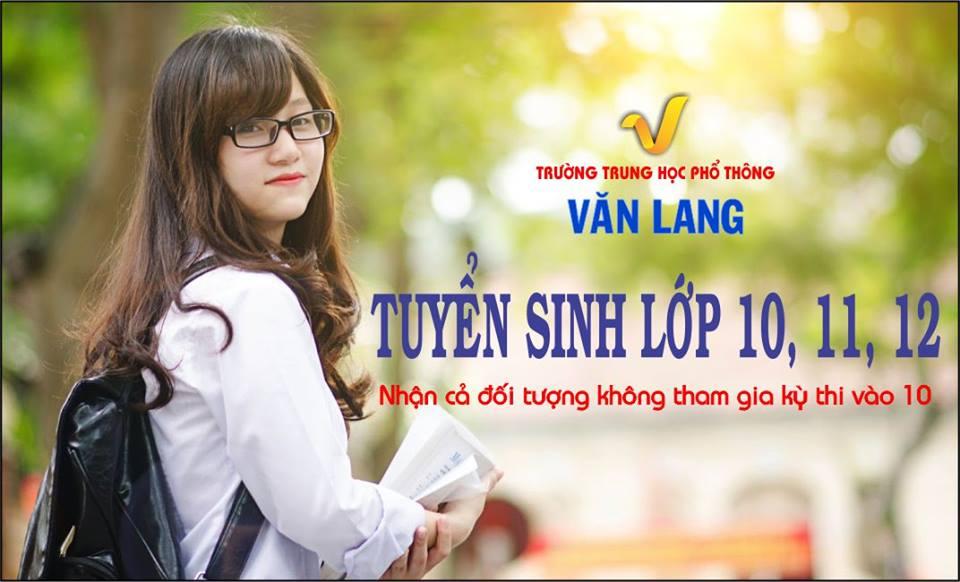 Trường THPT Văn Lang tuyển sinh lớp 10, 11 & 12