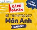 Đáp án môn Anh thi THPT Quốc gia 2017 - Tất cả các mã đề