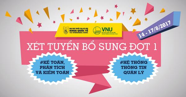 Khoa Quốc tế ĐH Quốc gia Hà Nội xét tuyển bổ sung lần 1 năm 2017