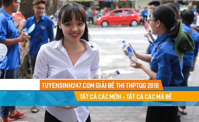 Tuyensinh247 giải đề thi THPT QG 2018 - Tất cả các môn