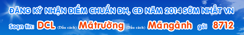 Dang ky nhan diem chuan dai hoc nam 2014