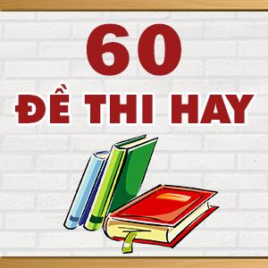 KHÓA 60 ĐỀ THI THỬ MÔN TIẾNG ANH CỦA CÁC TRƯỜNG THPT CHUYÊN TRÊN TOÀN QUỐC NĂM 2015
