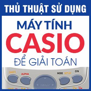 Ngô Vương Minh - Thủ thuật sử dụng máy tính Casio để giải toán