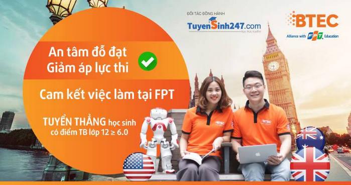 Do dai hoc som – Tuyen thang BTEC FPT chi voi hoc ba THPT diem TB ≥ 6
