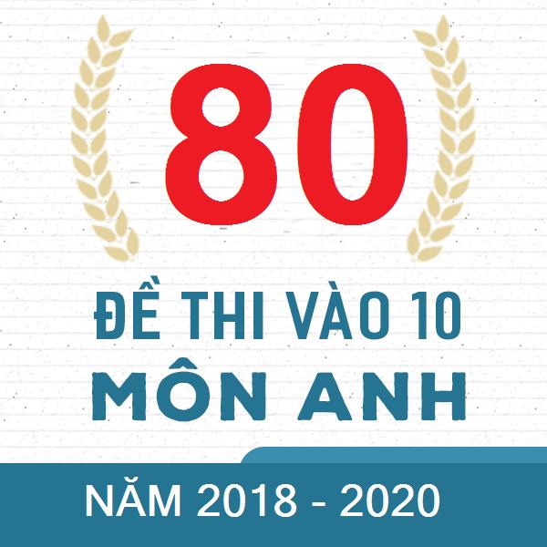 Đề thi chính thức vào 10 môn Anh năm 2020 (có lời giải chi  tiết)