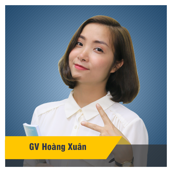 Cô Hoàng Xuân - Khóa Tổng ôn Từ vựng - Ngữ âm - Ngữ pháp tiếng Anh chuẩn bị cho kỳ thi THPTQG  2020
