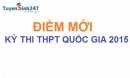 Những điểm mới kỳ thi THPT quốc gia 2015