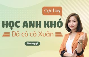 Học Tiếng Anh cùng cô Hoàng Xuân