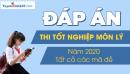 Đáp án đề thi môn Lý tốt nghiệp THPT 2020 - Tất cả mã đề