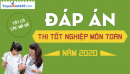 Đáp án đề thi tốt nghiệp THPT môn Toán 2020 - Tất cả mã đề